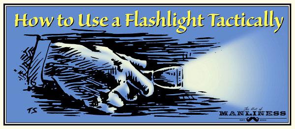 Cum sa utilizati o lanterna intr-o situatie tactica