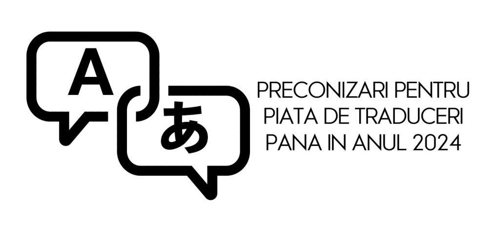 preconizari pentru piata de traduceri pana in anul 2024